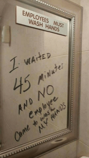 Meirl: EMPLOYEES MUST  WASH HANDS  NO Meirl