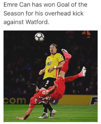 Memes, Goal, and 🤖: Emre Can has won Goal of the  Season for his overhead kick  against Watford 👊🏽🔥⚽🎯