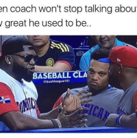 Mlb, Coach, and Cca: en coach won't stop talking abou  great he used to be..  BASEBALL CCA  bushleague101 Cool story Papi 🙄 (Follow @hof_jewelry for daily baseball memes) . . @hof_jewelry . . Baseball Coach MLB Alumni Ballplayer Problems WBC2017 WorldBaseballClassic MLB SpringTraining HallOfFameJewelry TeamHOF FreeShipping