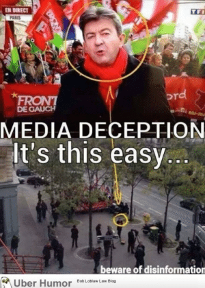 Don't Trust The Media.http://meme-rage.tumblr.com: EN DIRECT  TFI  PARIS  prd  FRONT  DE GAUCH  sas-R  MEDIA DECEPTION  It's this easy...  beware of disinformation  Über Humor Bob Loblaw Law Blog Don't Trust The Media.http://meme-rage.tumblr.com