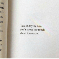Thought for the day! https://t.co/TbRxpVYOzP: en  en  ef  a-  ga  Take it day by day,  don't stress too much  about tomorrow  is  1S Thought for the day! https://t.co/TbRxpVYOzP