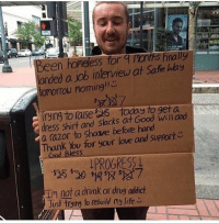 Would you help him? Follow my backup @x__social_butterfly__x: en horeess for Tanths finally  landed a ob interview at Safe hay  omorIOU Poming  rying to lase get a  dress shirt and slacks Good at a razor to shave before hand  Thank You for your love and support  Bless  IPROGRESgt  Im not a drunk or drug addict  Just trying to rebuild my life Would you help him? Follow my backup @x__social_butterfly__x