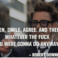 Happy Birthday Robert Downey Jr. 😍 robertdowneyjr happybirthdayrobertdowneyjr ironman marvel tonystark duedate kisskissbangbang: EN, SMILE, AGREE. AND THEN  WHATEVER THE FUCK  U WERE GONNA DO ANYWAY  ROBERT DOWNE Happy Birthday Robert Downey Jr. 😍 robertdowneyjr happybirthdayrobertdowneyjr ironman marvel tonystark duedate kisskissbangbang