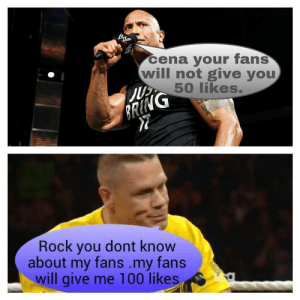 Anaconda, Rock, and Will: ena your fans  will not give you  50 likes  (G  Rock you dont know  about my fans.my fans  will give me 100 likes