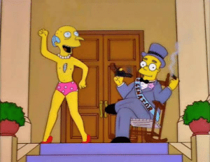 Be Like, Life, and What: ENATOR What would Smithers' life be like if he robbed the Kwik-E-Mart