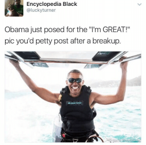 """America, Obama, and Petty: Encyclopedia Black  @luckyturner  Obama just posed for the """"I'm GREAT!""""  pic you'd petty post after a breakup. Better off without America ✋"""