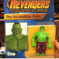 Fella, The Incredible, and Incredible: ENDLESS-TUSSLE  The Incredible Fella  obvious  plant