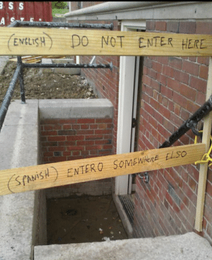 Enter, Here, and Not: ENELISH DO NOT ENTER HERE