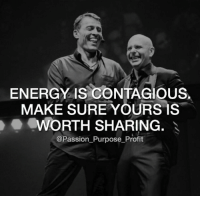 Spread positivity 🔥🔥🔥 ✌️ Follow @passion_purpose_profit for more! 👉 @passion_purpose_profit 👉 @passion_purpose_profit: ENERGY IS CONTAGIOUS  MAKE SURE YOURS IS  WORTH SHARING  @Passion Purpose Profit Spread positivity 🔥🔥🔥 ✌️ Follow @passion_purpose_profit for more! 👉 @passion_purpose_profit 👉 @passion_purpose_profit