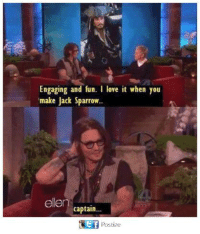 jack sparrow: Engaging and fun. I love it when you  make Jack Sparrow.  ellen  captain...  GEf postize