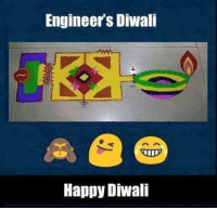 Memes, 🤖, and Diwali: Engineers Diwali  Happy Diwali Happy diwali Engineers.