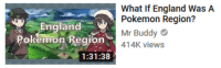 swarnpert:british person: *sees dialga and palkia appear and create a space-time rift in the sky that will destroy the entire country* roight. wots all this then: England  Pokemon Region  What If England WasA  Pokemon Region?  Mr Buddy  o414K views  1:31:38 swarnpert:british person: *sees dialga and palkia appear and create a space-time rift in the sky that will destroy the entire country* roight. wots all this then