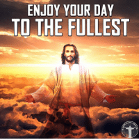 God, Jesus, and Life: ENJOY YOUR DAY  TO THE FULLEST  OF This day is a gift from our Father. And it's up to you to decide how you want to use it. Choose the right way and make it one the best days of your life. Bible sonofgod424 God Love Redeemed Saved Christian Christianity Pray Chosen jesus lord truth praying christ jesuschrist bible word godly angels cross faith inspiration jesussaves worship yahweh holyspirit praise spiritualwarfare