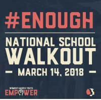 the-occult-babe: geekinglikeaboss:  weavemama:  e-v-roslyn:   weavemama:  IT'S OFFICIAL. There will be a national school walkout on March 14th. This walkout demands action to finally be taken on gun violence. No more students deserve to be gunned down because lawmakers don't wanna do anything about it. We are the generation that's being affected the most by these weak gun laws, and WE are the ones who should be protesting about it. One student dying because of a gunman is one too many. SPREAD THE WORD, this applies to ALL students!!  @weavemama What if our spring break falls on that day? How else can we pitch in?   There's another walkout date on April 20th! For  the 18th anniversary of Columbine.   OKAY!!! REALLY QUICK CAUSE YOU NEED TO KNOW THIS!!#1: YOUR RIGHTS DO NOT END ONCE YOU WALK INTO THE SCHOOL! You need to take a good long look at your rights and civil liberties because they will be called into question. I would strongly advise contact an ACLU representative and asking them about this so you are prepared to defend yourselves from a legal stand point because the shit is going to hit the fan and it's going to hit it hard. #2: DO NOT RISE OR RESPOND TO THREATS! There will be threats. They will threaten to put you in detention, call your parents, expel you, get rid of your extra curricular activities, et cetera. Anything they can to control the situation  before the media gets involved or the school board. You must have solidarity within your participants, lock arms, form prayer circles, sit down and do not stand. Do whatever it takes to show a non-violent, passive approach to show that it is your intention to disrupt and draw attention to the problem without being physically confrontational.#3: SELECT A SPEAKER! Sooner or later, camera crews are going to show up. This is where messages get mixed and it becomes very easy to loose track of your goals. Draft a short speech, under 30 seconds, and select a speaker for your school who will address the media with the concerns of the student body and the demands you have before you will return to school and your education.#4: TAKE YOUR EDUCATION INTO YOUR OWN HANDS! This is not a chance to take advantage and get some time off school. The media WILL USE THIS as an excuse to discredit you. If you can, get teachers on board who will provide you with a curriculum that you can continue to work on from home. Do NOT GIVE UP YOUR EDUCATION! Refuse to participate in a government funded system of education which denies you basic safety.#5: If you can, GET YOUR TEACHERS INVOLVED! Is there a teacher your trust as a group? Is there a teacher who would offer their support, voice and guidance during this walk out? Get them involved. I know it's not fair, but teen voices are underrated and overlooked. Having an adult head the operation or at the very least being willing to speak out IN YOUR FAVOR ON CAMERA will go a long way to adding legitimacy to your cause! Remember, their lives are in danger too, and more than once a teacher has put themselves between the shooter and their students. Ask them to be a part of this if you can.    I don't think this applies to college but for all you kiddos :  #ENOUGH  NATIONAL SCHOOL  WALKOUT  -MARCH 14, 2018  WOMEN'S MARCH YOUTH  EMPeWER the-occult-babe: geekinglikeaboss:  weavemama:  e-v-roslyn:   weavemama:  IT'S OFFICIAL. There will be a national school walkout on March 14th. This walkout demands action to finally be taken on gun violence. No more students deserve to be gunned down because lawmakers don't wanna do anything about it. We are the generation that's being affected the most by these weak gun laws, and WE are the ones who should be protesting about it. One student dying because of a gunman is one too many. SPREAD THE WORD, this applies to ALL students!!  @weavemama What if our spring break falls on that day? How else can we pitch in?   There's another walkout date on April 20th! For  the 18th anniversary of Columbine.   OKAY!!! REALLY QUICK CAUSE YOU NEED TO KNOW THIS!!#1: YOUR RIGHTS DO NOT END ONCE YOU WALK INTO THE SCHOOL! You need to take a good long look at your rights and civil liberties because they will be called into question. I would strongly advise contact an ACLU representative and asking them about this so you are prepared to defend yourselves from a legal stand point because the shit is going to hit the fan and it's going to hit it hard. #2: DO NOT RISE OR RESPOND TO THREATS! There will be threats. They will threaten to put you in detention, call your parents, expel you, get rid of your extra curricular activities, et cetera. Anything they can to control the situation  before the media gets involved or the school board. You must have solidarity within your participants, lock arms, form prayer circles, sit down and do not stand. Do whatever it takes to show a non-violent, passive approach to show that it is your intention to disrupt and draw attention to the problem without being physically confrontational.#3: SELECT A SPEAKER! Sooner or later, camera crews are going to show up. This is where messages get mixed and it becomes very easy to loose track of your goals. Draft a short speech, under 30 seconds, and select a speaker for your school who will address the media with the concerns of the student body and the demands you have before you will return to school and your education.#4: TAKE YOUR EDUCATION INTO YOUR OWN HANDS! This is not a chance to take advantage and get some time off school. The media WILL USE THIS as an excuse to discredit you. If you can, get teachers on board who will provide you with a curriculum that you can continue to work on from home. Do NOT GIVE UP YOUR EDUCATION! Refuse to participate in a government funded system of education which denies you basic safety.#5: If you can, GET YOUR TEACHERS INVOLVED! Is there a teacher your trust as a group? Is there a teacher who would offer their support, voice and guidance during this walk out? Get them involved. I know it's not fair, but teen voices are underrated and overlooked. Having an adult head the operation or at the very least being willing to speak out IN YOUR FAVOR ON CAMERA will go a long way to adding legitimacy to your cause! Remember, their lives are in danger too, and more than once a teacher has put themselves between the shooter and their students. Ask them to be a part of this if you can.    I don't think this applies to college but for all you kiddos