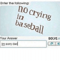 Baseball is a hot ass sport like dayum 🔥💦💦~adeezha (@adeezhaa) - tags: tumblrtextpost tumblrposts textpost tumblr shrek instatumblr memes posts phan funnythings 😂 same funny haha loltumblr lol relatable rarepepe funnythings funnytextposts pepeislife meme funnystuff pepe food spam: Enter the following:  no crying  aseball  Your Answer  SOLVE  Im sorry dad Baseball is a hot ass sport like dayum 🔥💦💦~adeezha (@adeezhaa) - tags: tumblrtextpost tumblrposts textpost tumblr shrek instatumblr memes posts phan funnythings 😂 same funny haha loltumblr lol relatable rarepepe funnythings funnytextposts pepeislife meme funnystuff pepe food spam