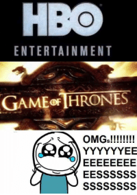 Got, Entertainment, and Will: ENTERTAINMENT  GAME0FTHRONES  !!!!!!!!  !EESS  !! E ESS  !! Y ESS  !! Y ESS  YESS  OYESS  MYEES  OYEES This will be me when GoT S7 starts! https://t.co/679w0KauHv