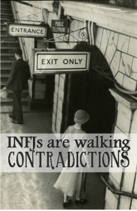 INFJs are walking contradictions: ENTRANCE  ELEPHONE  EXIT ONLY  INFJs are walking  CONTRADICTIONS INFJs are walking contradictions