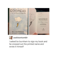 what a guy I love bo burnham - Max textpost textposts: EO HEAD  or You can't survive on ldeas Alone  EO HEAD  BOBURNHAM  BO BURNHAM  drawings by CHANCE BONE  zackisontumblr  i asked bo burnham to sign my book and  he crossed out the printed name and  wrote it himself what a guy I love bo burnham - Max textpost textposts