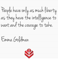 Memes, Thank You, and Courageous: eople have only as much fiber  as they ve the intelli  to  gence want and the courage to take  Emma Daman Thank you for the inspiration @entreforum