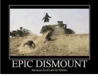 Military, Epic, and Ares: EPIC DISMOUNT  Because Doors are for Sissies