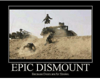 Military Memes: EPIC DISMOUNT  Because Doors are for Sissies. Military Memes