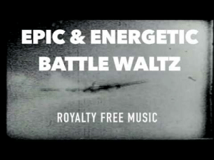novelty-gift-ideas:  Epic  Energetic Battle Waltz - Royalty Free Music  : EPIC & ENERGETIC  BATTLE WALTZ  ROYALTY FREE MUSIC novelty-gift-ideas:  Epic  Energetic Battle Waltz - Royalty Free Music