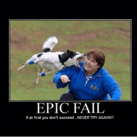 EPIC FAIL  If at first you don't succeed...NEVER TRYAGAIN!!! fail essa ferra