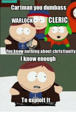 epicdndmemes:  Celestial Warlock? No no no. I'm a Warlock of the Old One's.: epicdndmemes:  Celestial Warlock? No no no. I'm a Warlock of the Old One's.