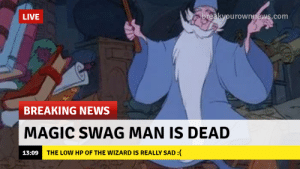 epicdndmemes:  my wizard died first session: epicdndmemes:  my wizard died first session