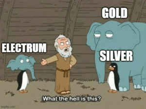 epicdndmemes:  Why do we have electrum?: epicdndmemes:  Why do we have electrum?