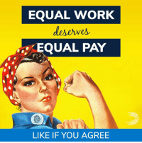 Memes, Work, and Office: EQUAL WORK  deserves  EQUAL PAY  LIKE IF YOU AGREE First, they marched in historic numbers. Now, women are running for office in record numbers, too.  Because even today, on the 55th anniversary of the Equal Pay Act, we're still waiting for a bunch of Republican men in Congress to realize that equal work DESERVES equal pay. 💪