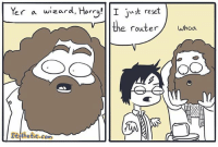 Friends, Instagram, and Life: er a wizard, Harry!  I t reset  the router  whoa  OO  .com  TEsthetie My friends have saved my contact as `free customer support`. ° ° ° Created by itsthetie ° ° ° ° ° ° ° ° ° life truth youreawizardharry iamawhat termsandconditions techsupport firstworldproblems truestory harrypotter wizard whatsorceryisthis jkrowling router hacker hackerman reset router wifi technology invoker comics webcomic comicstrip reddit pepe nerd geek instagram whoa