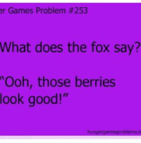 """Whahahahah lmao😂😂❤️ Q: what kind of fangirl are you? A: all kinds...like...all of them: er Games Problem #253  What does the fox say?  """"Ooh, those berries  look good!"""" Whahahahah lmao😂😂❤️ Q: what kind of fangirl are you? A: all kinds...like...all of them"""