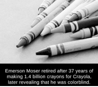 https://t.co/BpkjmbsL6k: er grape  Emerson Moser retired after 37 years of  making 1.4 billion crayons for Crayola,  later revealing that he was colorblind. https://t.co/BpkjmbsL6k