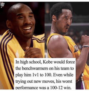 Lmao, Meme, and School: ER  In high school, Kobe would force  the benchwarmers on his team to  play him 1vl to 100. Even while  trying out new moves, his worst  performance was a 100-12 win. This is true lmao not a meme. Imagine losing 100-12 in a game