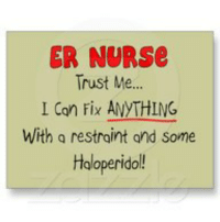 Memes, Nursing, and 🤖: ER NURSe  Trust Me  I can rix ANYTHING  With a restraint and some  Haloperidol!