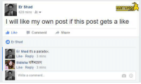 A man's gotta do what a man's gotta do.   - TehArghyanaut: Er Shad  RANTAGES  420 mins  I will like my own post if this post gets a like  Like Comment  Share  Er Shad  Er Shad It's a paradox.  Like Rep  y 3 mins  Bidisha  arERTETT  Like Reply 3 mins  Write a comment... A man's gotta do what a man's gotta do.   - TehArghyanaut