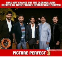 Picture Perfect ❤: ERAS MAY CHANGE BUT THE GLORIOUS AURA  CREATED BY THESE FAMILES REMAIN SAME FOREVER  SNERTAI  IDISPAGEVLLENTERTAINU  PICTURE PERFECT Picture Perfect ❤