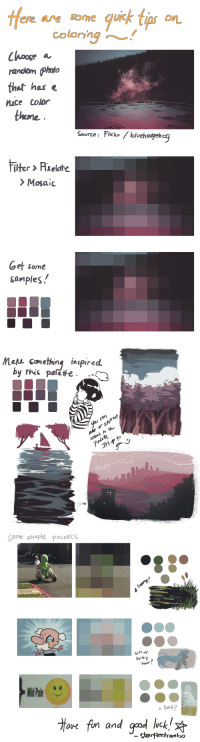starfleetrambo: A quick coloring practice tip I made for Patreon Comic | Patreon | Tip : ere are sone quisk tias on  coloring  CAoose a  random Photo  thet has «  uce color  thene  Source : Flickr/bluehedgeheg   Filter>Rixelate  Mosaic   Get some  samples   makes m ething Inpr d  by thit palete.  hu con  yS   Some sarmple 卩al eres  funky  nair  R Pa  a field?  aR Tun an  UC  stafleetrambo starfleetrambo: A quick coloring practice tip I made for Patreon Comic | Patreon | Tip