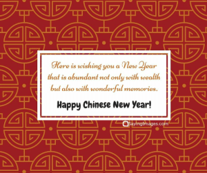 Happy Chinese New Year Quotes, Wishes, Images, Greetings & Cards #sayingimages #happychinesenewyear #chinesenewyear #chinesenewyearquotes #chinesenewyearwishes #chinesenewyeargreetings #chinesenewyearcards: ere is wishing you a New Jear  that is abundant not only with weallh  but also with wonderful memories.  Happy Chinese New Vear!  Sayinglmages.com Happy Chinese New Year Quotes, Wishes, Images, Greetings & Cards #sayingimages #happychinesenewyear #chinesenewyear #chinesenewyearquotes #chinesenewyearwishes #chinesenewyeargreetings #chinesenewyearcards