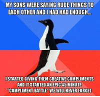 "<p>My sons were starting to roast each other when&hellip; via /r/wholesomememes <a href=""http://ift.tt/2qqoq8A"">http://ift.tt/2qqoq8A</a></p>: ERE SAYING RUDE THINGS TO  EACH OTHER ANDI HAD HAD ENOUGH  ..  ISTARTED GIVING THEM CREATIVECOMPLIMENTS  AND IT STARTEDAN EPIC 45 MINUTE  ""COMPLIMENT BATTLE"" WE WILL NEVER FORGET <p>My sons were starting to roast each other when&hellip; via /r/wholesomememes <a href=""http://ift.tt/2qqoq8A"">http://ift.tt/2qqoq8A</a></p>"
