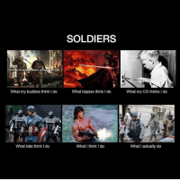 usa usarmy america: ERE'S  What my buddies think I do  What kids think I do  SOLDIERS  What hippies think do  What think do  What my co thinks I do  What I actually do usa usarmy america