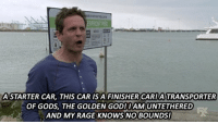 pier: ERFRONT PIER  ASTARTER CAR, THIS CAR IS A FINISHERCARATRANSPORTER  OF GODS, THE GOLDEN GOD!IAMUNTETHERED  AND MY RAGE KNOWS NO BOUNDS!