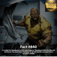 "Memes, Wolverine, and Deadpool: ERHERO  BOOK  Fact #840  In order for Deadpool to kill Luke Cage in ""Deadpool kills the Marvel  Universe', he used Pym Particles to shrink bombs and put them  in Luke's coffee. Deadpool oh Deadpool! - marvel superhero facts marvelfacts supervillain rocketracoon spiderman marveluniverse anime marvelstudios xmen jeremyrenner avengers comics mcu marvelart marvelcomics teamcap civilwar teamironman ironman avengers guardiansofthegalaxy logan captainamerica deadpool wolverine captainamericacivilwar ==================================="