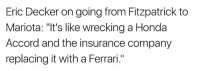 "Ferrari, Honda, and Nfl: Eric Decker on going from Fitzpatrick to  Mariota: ""It's like wrecking a Honda  Accord and the insurance company  replacing it with a Ferrari."" 💯💯💯"