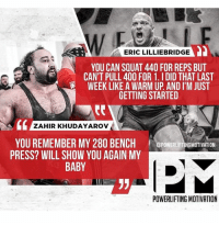 🔥shit is heating up 🔥 BigDogs @zahirkhudayarov 🇫🇮 @ericlilliebridge 🇺🇸: ERIC LILLIEBRIDGE  YOU CAN SQUAT 440 FOR REPS BUT  CAN'T PULL 400 FOR 1. I DID THAT LAST  WEEK LIKE A WARM UP AND I'M JUST  GETTING STARTED  0  ZAHIR KHUDAYAROV  YOU REMEMBER MY 280 BENCH  PRESS? WILL SHOW YOU AGAIN MY  BABY  OPOWERLIFTINGMOTIVATION  POWERLIFTING MOTIVATION 🔥shit is heating up 🔥 BigDogs @zahirkhudayarov 🇫🇮 @ericlilliebridge 🇺🇸
