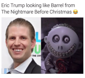Christmas, Eric Trump, and Nightmare Before Christmas: Eric Trump looking like Barrel from  The Nightmare Before Christmas  THE ZI