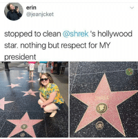 gmorning and happy 4th of July to u Americans: erin  @jeanjcket  stopped to clean @shrek 's hollywood  star. nothing but respect for MY  president gmorning and happy 4th of July to u Americans