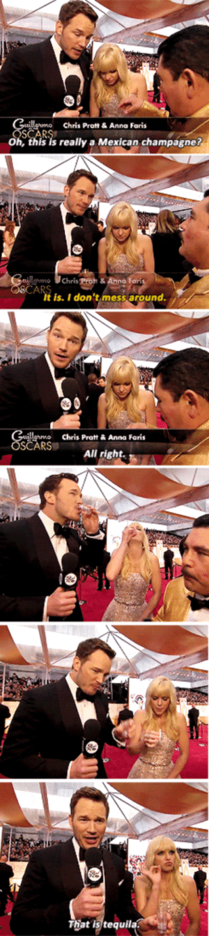 Anna, Chris Pratt, and Champagne: ermo Chris Prot &Anna Faris  Oh, this is really a Mexican champagne?  own  Chris Poh & Anna Fon  It is. I don'timess around.  Chris Pratt&Anna Faris  SČARS  All rightA  That is tequila Chris Pratt gets pranked