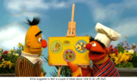 Part of a balanced meal!: Ernie suggests to Bert a couple of ideas about what to do with Bort. Part of a balanced meal!